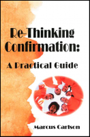 Re-Thinking Confirmation: A Practical Guide C-7610