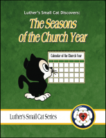 Luther's Small Cat: The Seasons of the Church Year C-1240